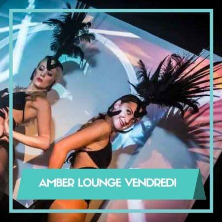 Soirées Amber Lounge Pass VIP Vendredi